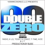 ( Double Zero ) by L.T. Ft. Radio, K Lo, Teddy G Coast, T- Time, & Kice - Releasing 3/16/2016 SINGLE