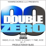 ( Double Zero ) by L.T. Ft. Radio, K Lo, Teddy G Coast, T- Time, & Kice - Releasing 3/16/2016 SINGLE