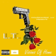 ( Visions Of Home ) By L.T. - Releasing 4/15/16 EP
