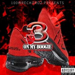 ( On My Boogie ) By 3 Ft. FCGZ - Releasing 3/18/16 SINGLE
