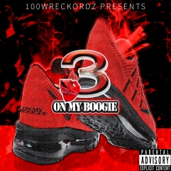 ( On My Boogie ) By 3 Ft. FCGZ - Releasing 3/18/16 SINGLE