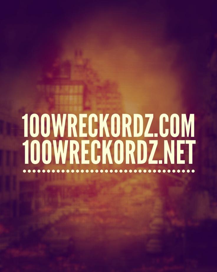 #100wreckordz